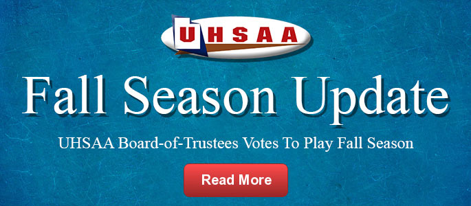 UHSAA Board-of-Trustees Votes to Play Fall Season